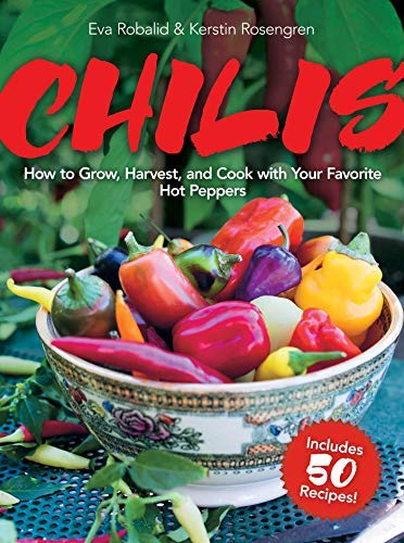 Chilis: Extra-Hot Recipes and Gardening Tips for Everyone (English Edition)