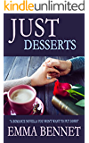 JUST DESSERTS: a romance novella you won't want to put down