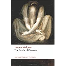 The Castle of Otranto: A Gothic Story (Oxford World's Classics) by Horace Walpole (2014-12-01)