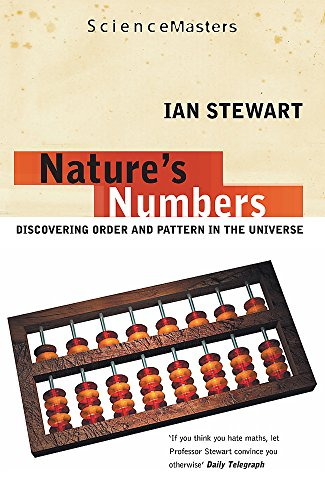 Nature's Numbers: Discovering Order and Pattern in the Universe (SCIENCE MASTERS)