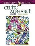 Creative Haven Celtic Alphabet Designs Coloring Book (Creative Haven Coloring Books)