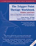 Trigger Point Therapy Workbook: Your Self-Treatment Guide for Pain Relief (A New Harbinger Self-Help Workbook)