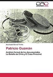 Patricio Guzmán: Análisis formal de los documentales   La Batalla de Chile y El Caso Pinochet