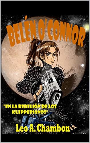 BELEN O`CONNOR EN LA REBELION DE LOS KUIPPERIANOS eBook: Leo ...