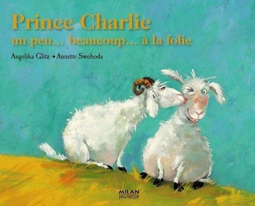 Prince Charlie : Un peu. beaucoup. à la folie