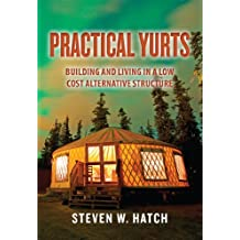 Practical Yurts: Building and Living in a Low Cost Alternative Structure (English Edition)