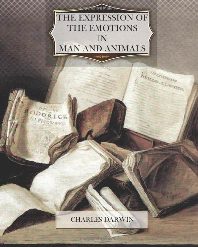 The Expression of the Emotions in Man and Animals by Darwin, Charles (2012) Paperback