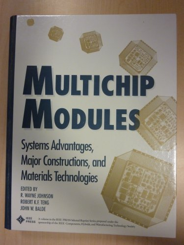 Multichip Modules: Systems Advantages, Major Constructions, and Materials Technologies