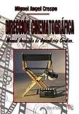 Dirección Cinematografica - Manual Avanzado de Aprendizaje Creativo...