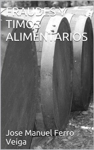 FRAUDES Y TIMOS ALIMENTARIOS por Jose Manuel Ferro Veiga