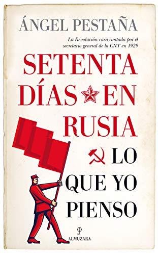 Setenta días en Rusia. Lo que yo pienso (Pensamiento político) por Ángel Pestaña