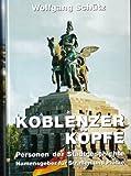 Koblenzer Köpfe. Personen der Stadtgeschichte. Namensgeber für Straßen und Plätze