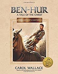 Ben-Hur Collector's Edition: A Tale of the Christ by Carol Wallace (2016-07-19)