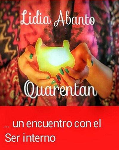 quarentan-un-encuentro-con-el-ser-interno-1-quarentan-spanish-edition