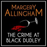 The Crime at Black Dudley: An Albert Campion Mystery