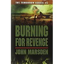 Burning for Revenge (The Tomorrow Series #5) by John Marsden (2006-12-01)