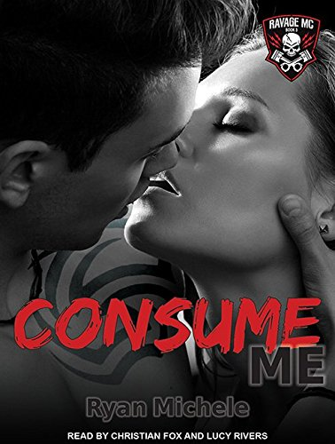 Consume Me (Ravage MC)