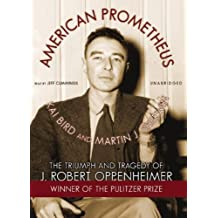 American Prometheus Part 2: The Triumph and Tragedy of J. Robert Oppenheimer