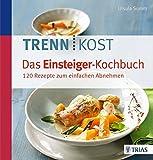 Trennkost - Das Einsteiger-Kochbuch: 130 Rezepte zum einfachen Abnehmen bei Amazon kaufen