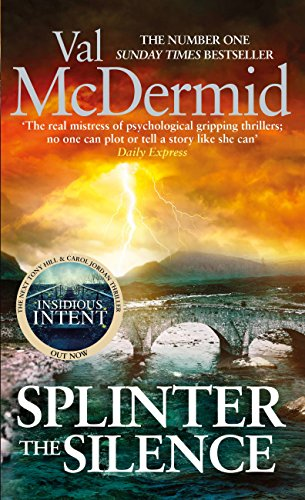 Splinter the Silence: (Tony Hill and Carol Jordan, Book 9)