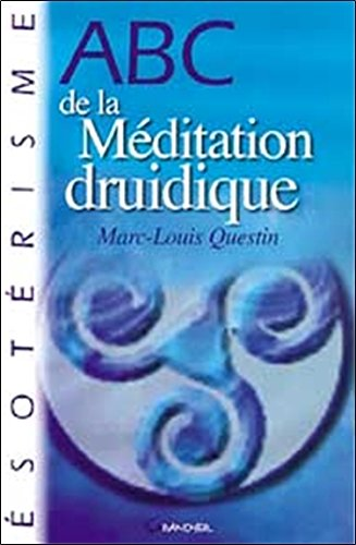 ABC de la méditation druidique par Marc-Louis Questin