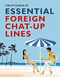 The Little Book of Essential Foreign Chat-up Lines