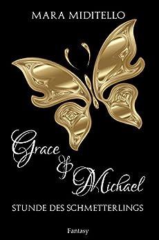 Grace & Michael: Stunde des Schmetterlings (German Edition) by [Miditello, Mara]