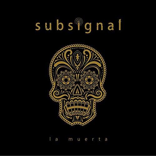 Subsignal: La Muerta (Lim.Digipak) (Audio CD)