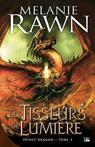 Les Tisseurs de lumière: Prince Dragon, T3