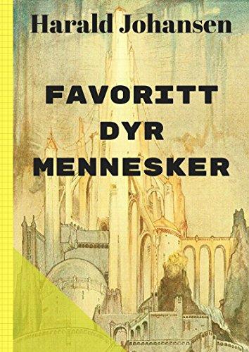 Favoritt dyr mennesker (Norwegian Edition) por Harald  Johansen