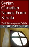 Syrian Christian Names From Kerala: Their Meaning and Origin