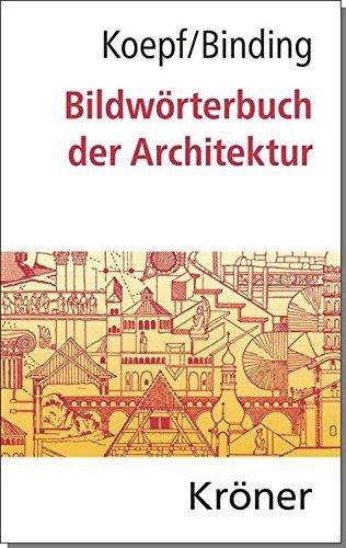 Bildwörterbuch der Architektur: Mit englischem, französischem, italienischem und spanischem Fachglossar (Kröners Taschenausgaben (KTA)) by Hans Koepf (2016-03-07)