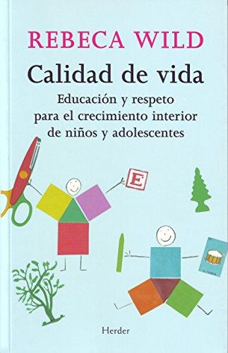 Calidad de vida: Educación y respeto para el crecimiento interior de niños y adolescentes por Rebeca Wild