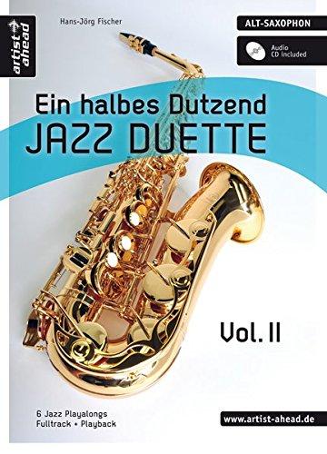 Ein halbes Dutzend Jazz-Duette - Vol. 2 - Altsaxophon: 6 Jazz Playalongs - Fulltrack & Playback (inkl. Audio-CD). Spielbuch. Musiknoten.