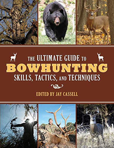 The Ultimate Guide to Bowhunting Skills, Tactics, and Techniques (English Edition) -