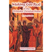 Making God Real in the Orthodox Christian Home (English Edition)