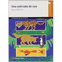 Una Estirada De Cua (Col·lecció Cucanya) - 9788431659479