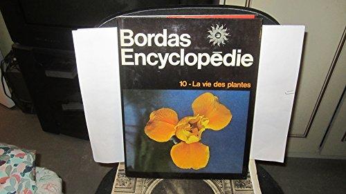 La vie des plantes. encyclopédie bordas- 10. par Caratini Roger