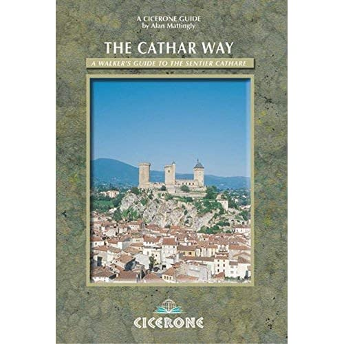 The Cathar Way: A walker's guide to the Sentier Cathare (Cicerone Guides) by Alan Mattingly (2010-01-01)