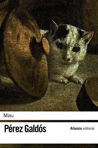 Miau (El Libro De Bolsillo - Bibliotecas De Autor - Biblioteca Pérez Galdós) por Benito Pérez Galdós