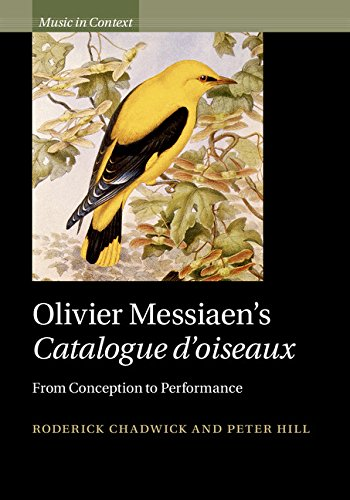 Olivier Messiaen's Catalogue d'oiseaux: From Conception to Performance (Music in Context)