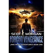 Forced Vengeance (Jake Mudd Adventures Book 1) (English Edition)