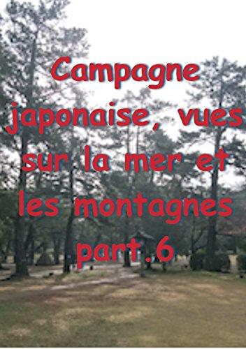 Couverture du livre Campagne japonaise, vues sur la mer et les montagnes part.6
