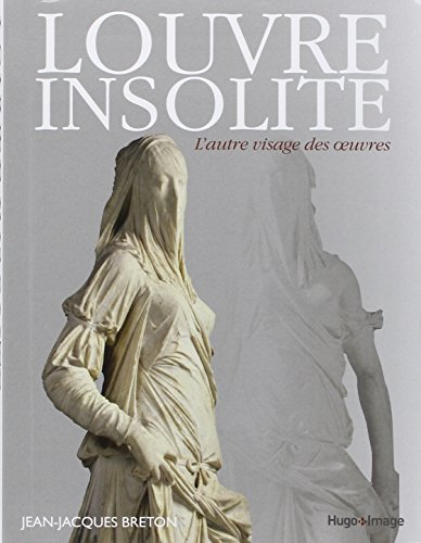 Louvre insolite : L'autre visage des oeuvres par Jean-Jacques Breton