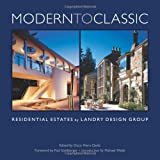 Modern to Classic: Residential Estates by Landry Design Group by Richard Landry (2006-10-15)