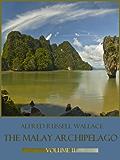 The Malay Archipelago : Volume II (Illustrated) (English Edition)