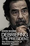 Book - Debriefing the President: The Interrogation of Saddam Hussein