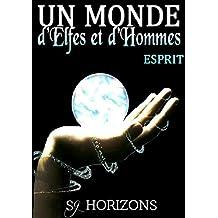 Un monde d'Elfes et d'Hommes 5. ESPRIT