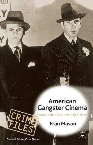 american-gangster-cinema-from-little-caesar-to-pulp-fiction-by-f-mason-2003-02-08
