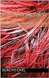 Rot: Dumm wie Stroh: Eine farbige Kurzgeschichte (Farbige Kurzgeschichten 3)